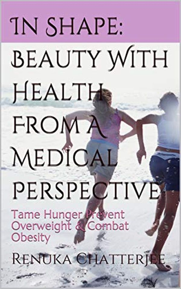 Tame Hunger Prevent Overweight & Combat Obesity The book imparts all that is required to know about weight management & plan a personalized road to health It offers the way out of Obesity trap